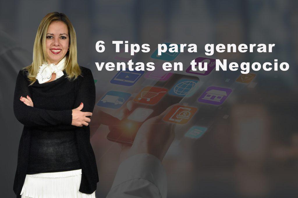 6 Tips para generar ventas en tu Negocio.